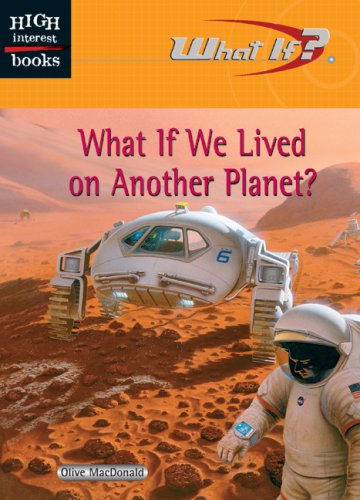 What If We Lived on Another Planet?: MacDonald, Olive