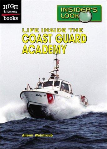 9780516239255: Life Inside the Coast Guard Academy (High Interest Books: Insider's Look)
