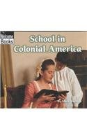 9780516239316: School in Colonial America (Welcome Books)