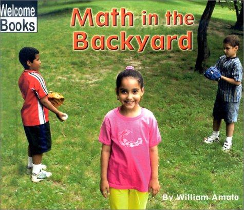 Math in the Backyard (Welcome Books: Math in My World): Amato, William