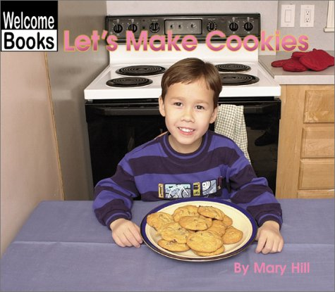 Let's Make Cookies (Welcome Books: In the: Hill, Mary