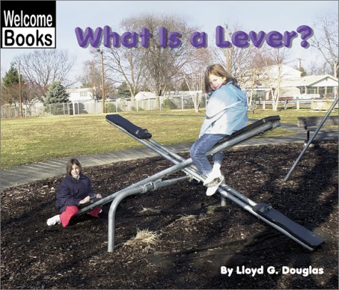 9780516239637: What Is a Lever? (Welcome Books: Simple Machines)