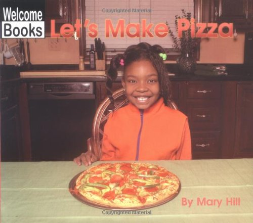 9780516240206: Let's Make Pizza (Welcome Books: In the Kitchen)