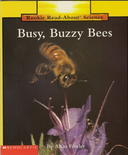 9780516241128: Busy, Buzzy Bees (Rookie Read-About Science)
