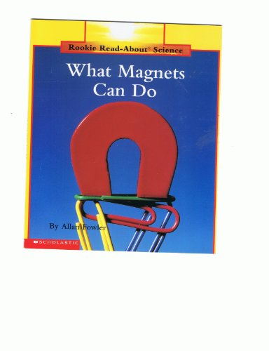 9780516241470: What Magnets Can Do (Rookie Read-About Science)