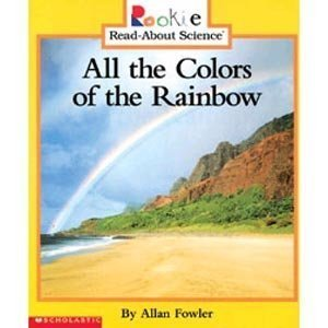 9780516241487: All the Colors of the Rainbow (Rookie Read-About Science)