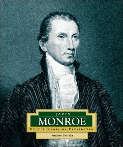 9780516242002: James Monroe: America's 5th President (ENCYCLOPEDIA OF PRESIDENTS SECOND SERIES)