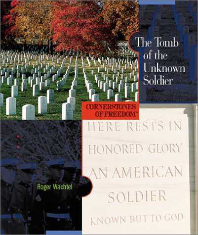 9780516242156: The Tomb of the Unknown Soldier (Cornerstones of Freedom Second Series)