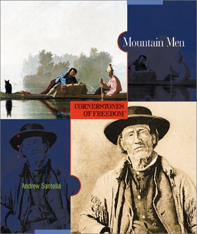 9780516242163: Mountain Men (Cornerstones of Freedom: Second)
