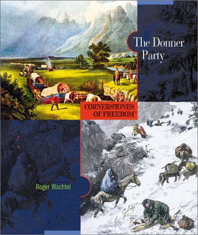 9780516242187: The Donner Party (Cornerstones of Freedom Second Series)