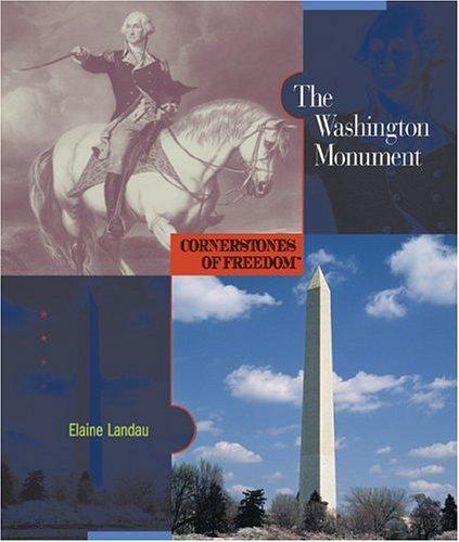 The Washington Monument (Cornerstones of Freedom: Second (Library)): Landau, Elaine