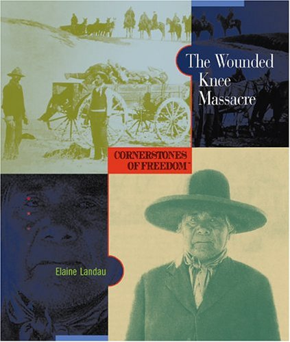 9780516242446: The Wounded Knee Massacre (Cornerstones of Freedom Second Series)