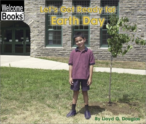 Let's Get Ready for Earth Day (Welcome: Douglas, Lloyd G.