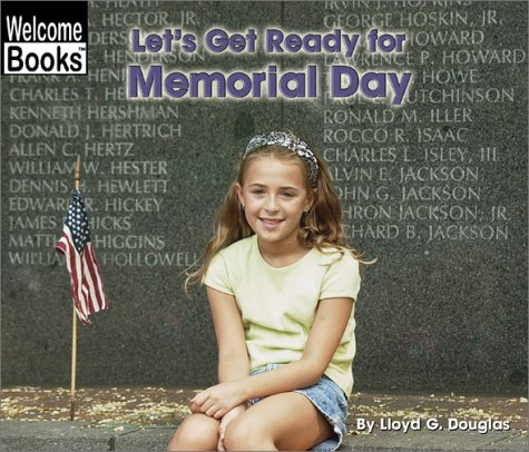 Let's Get Ready for Memorial Day (Welcome: Douglas, Lloyd G.