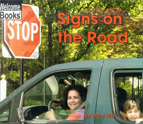 Signs on the Road (Welcome Books: Signs in My World): Hill, Mary