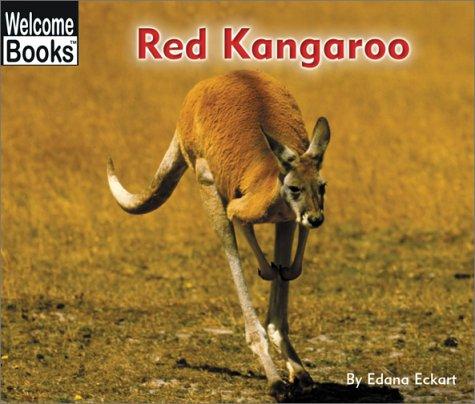 Red Kangaroo (Welcome Books: Animals of the: Eckart, Edana
