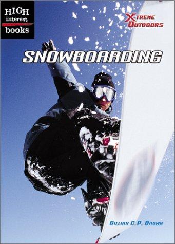 Snowboarding (High Interest Books: X-Treme Outdoors): Brown, Gillian C. P.