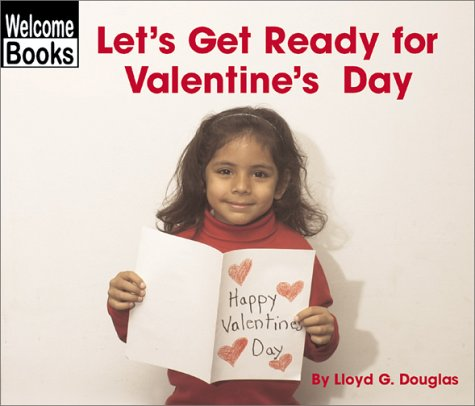 9780516243535: Let's Get Ready for Valentine's Day (Welcome Books: Celebrations)
