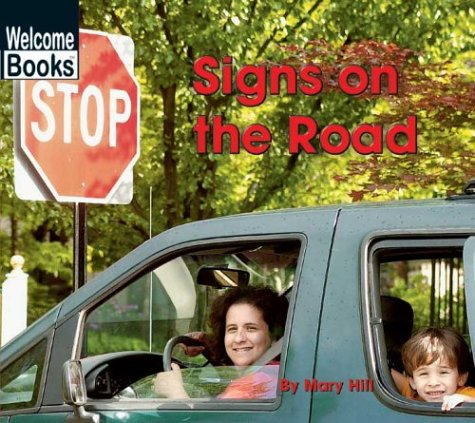 9780516243627: Signs on the Road (Welcome Books: Signs in My World)