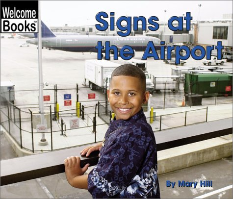9780516243641: Signs at the Airport (Welcome Books: Signs in My World)
