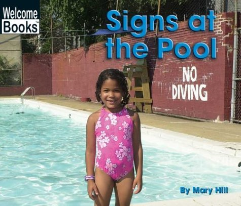 Signs at the Pool (Welcome Books: Signs in My World) (9780516243672) by Mary Hill