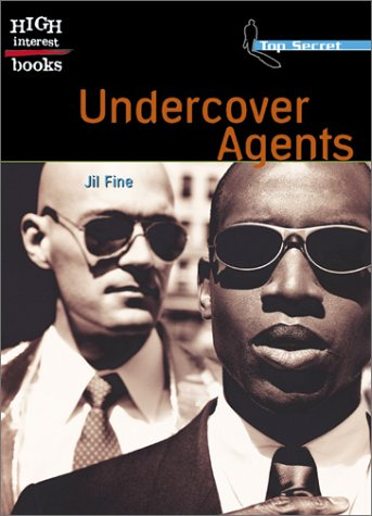 Undercover Agents (High Interest Books: Top Secret) (0516243780) by Jil Fine