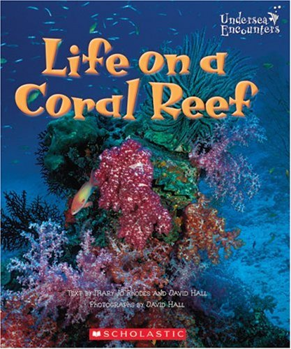 9780516243955: Life on a Coral Reef (Undersea Encounters)