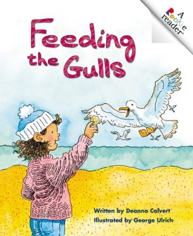 Feeding the Gulls (Rookie Readers): Deanna Calvert