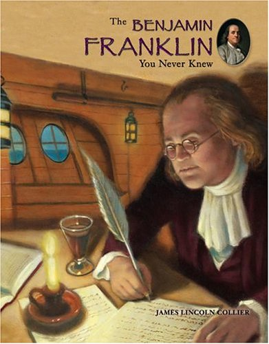 the benjamin franklin you never knew As you are introduced to many aspects of franklin that you never knew honoring genius and wit of founding father benjamin franklin on his three.