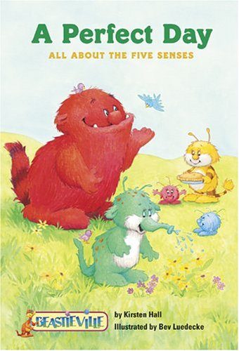 9780516244372: A Perfect Day: All About the Five Senses (Beastieville)