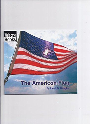 The American Flag (Welcome Books: Making Things (PB)): Lloyd G. Douglas