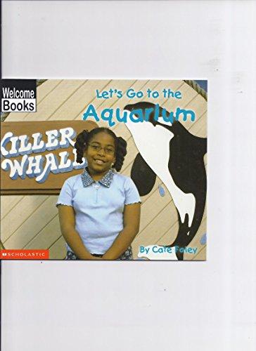 9780516245034: Let's Go to the Aquarium, Welcome Books