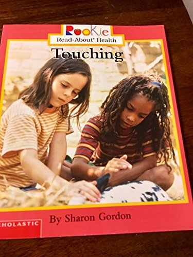 9780516245089: Touching (Rookie Read-About Health)