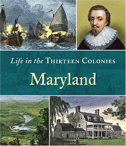 9780516245713: Maryland (Life in the Thirteen Colonies)