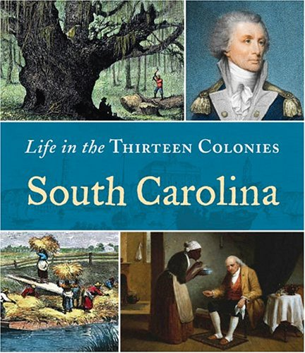9780516245799: South Carolina (Life in the Thirteen Colonies)