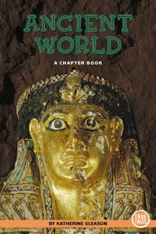 9780516246000: Ancient World: A Chapter Book (True Tales)