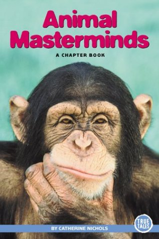 9780516246017: Animal Masterminds: A Chapter Book (True Tales)