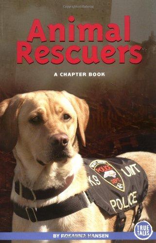 Animal Rescuers (True Tales (Children's Press)): Rosanna Hansen