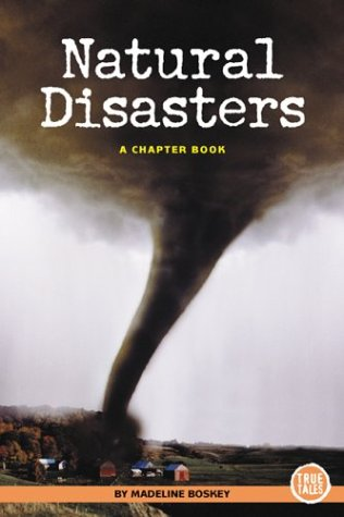 9780516246055: Natural Disasters: A Chapter Book (True Tales)