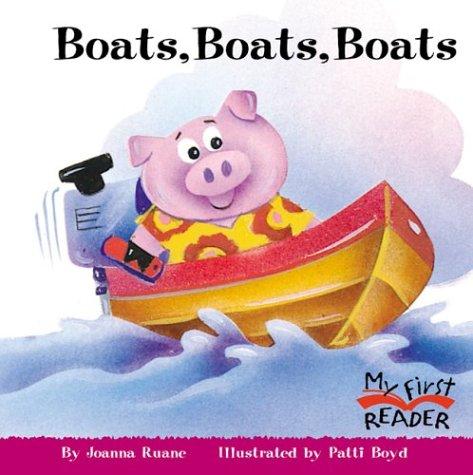 Boats, Boats, Boats (My First Reader): Ruane, Joanna