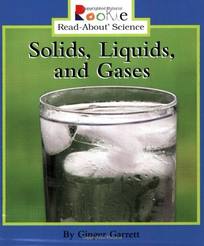9780516246635: Solids, Liquids, And Gases (Rookie Read-About Science)