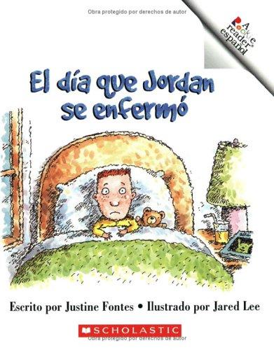 El Dia Que Jordan Se Enfermo/jordan's Silly: Justine Fontes; Illustrator-Jared