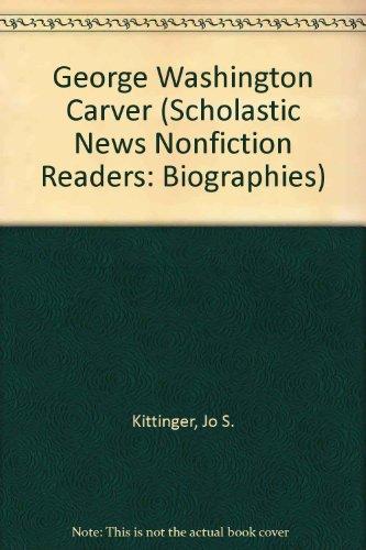 9780516247823: George Washington Carver (Scholastic News Nonfiction Readers: Biographies)