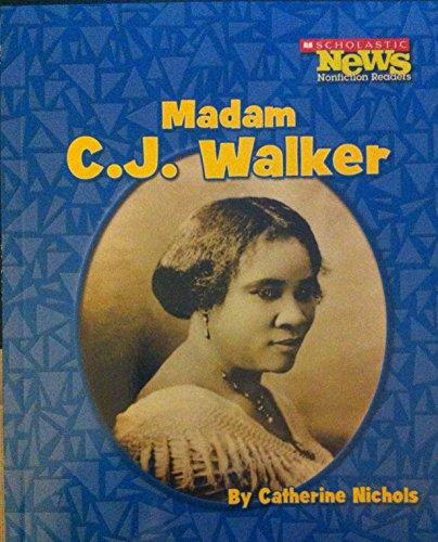 Madam C.J. Walker (Scholastic News Nonfiction Readers: Biographies): Catherine Nichols