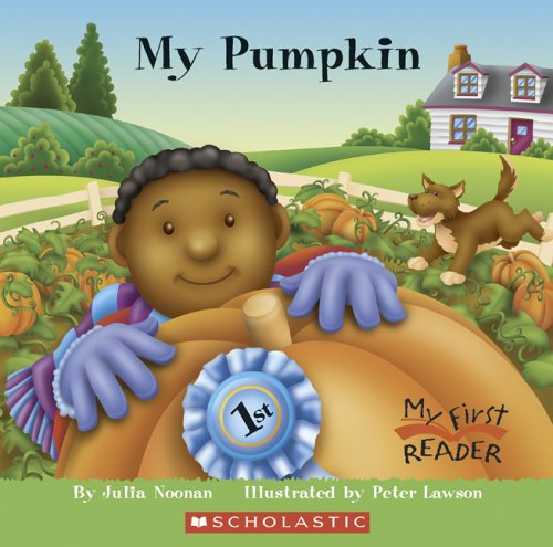 My Pumpkin (My First Reader): Noonan, Julia