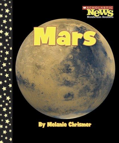 Mars (Scholastic News Nonfiction Readers): Chrismer, Melanie