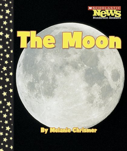 The Moon (Scholastic News Nonfiction Readers): Chrismer, Melanie