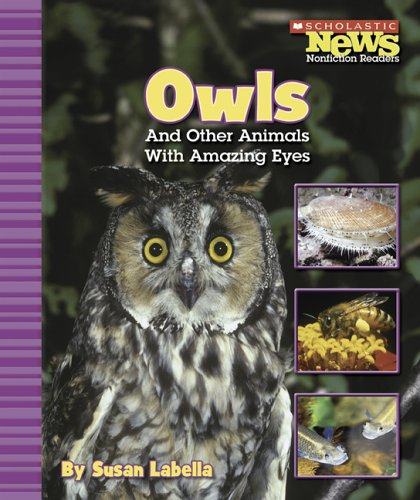 9780516249278: Owls and Other Animals with Amazing Eyes (Scholastic News Nonfiction Readers: Animal Survivors)