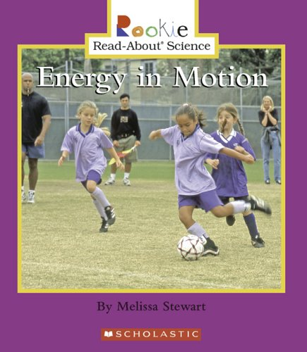 Energy in Motion (Rookie Read-About Science): Stewart, Melissa