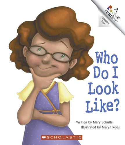 Who Do I Look Like? (Rookie Readers): Mary Schulte, Maryn